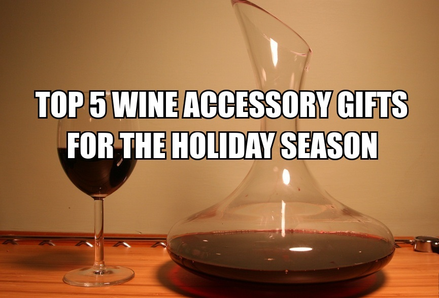 Top 5 Wine Accessory Gifts
