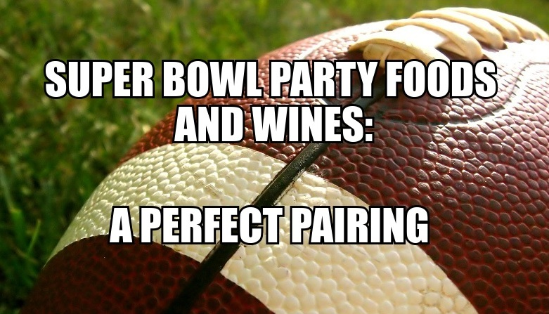 Super Bowl Party Foods and Wine Pairing
